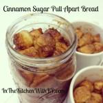 Ooey, Gooey Pull-Apart Cinnamon Bread #DessertsInJars