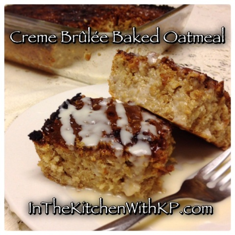 ... Creme Brulee Baked Oatmeal #SundaySupper - In The Kitchen With KP