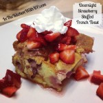 Overnight Strawberry Stuffed French Toast #SundaySupper