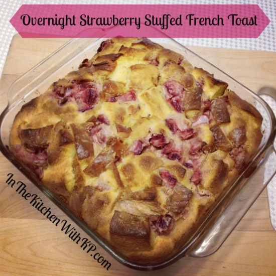 Overnight Strawberry Stuffed French Toast 2