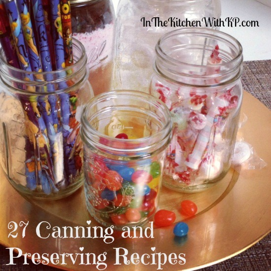 27 Canning and Preserving Recipes