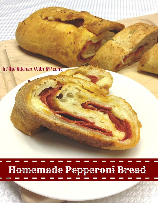 Homemade Pepperoni Bread recipe In The Kitchen With KP 4