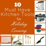 10 Must Have Kitchen Tools for Holiday Cooking