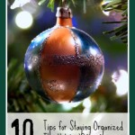 10 Tips to Staying Organized This Holiday Season