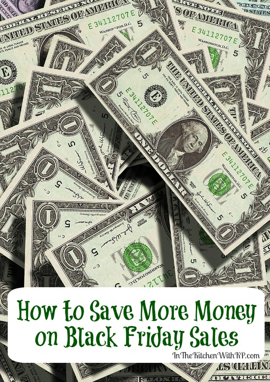 How to Save More Money on Black Friday Sales www.InTheKitchenWithKP Saving Money Frugal Tips