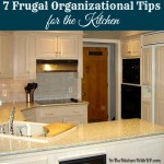 7 Frugal Organizational Tips for the Kitchen