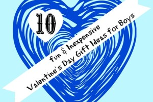 Fun and Inexpensive Valentine's Day Gift Ideas for Boys
