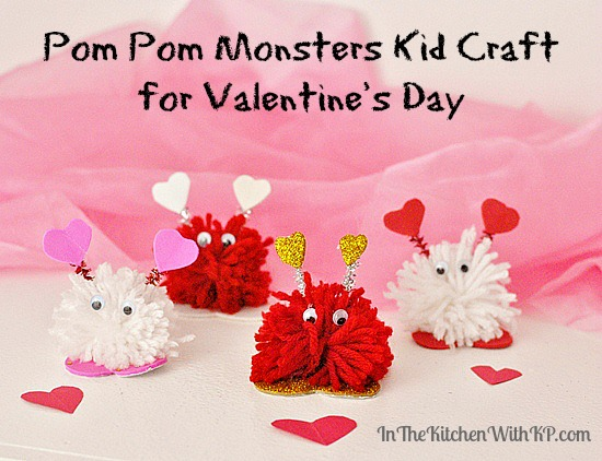 Pom Pom Monsters Kid Craft for Valentine's Day #craft www.InTheKitchenWithKP