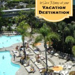 Easy Ways to Save Money at your Vacation Destination