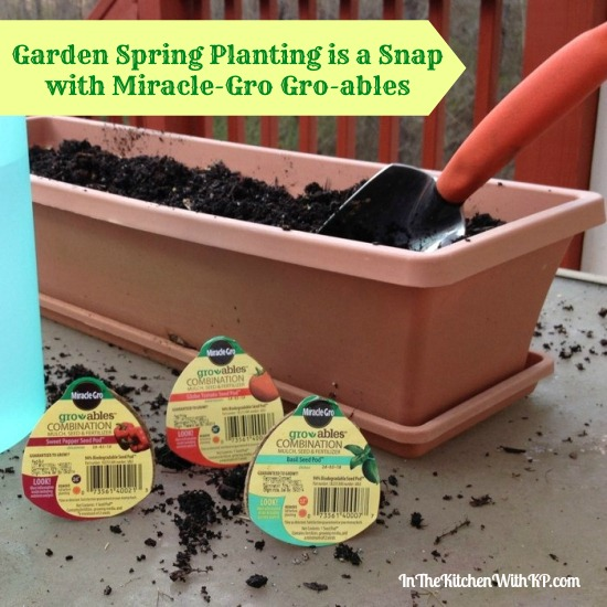Garden Spring Planting is a Snap with @MiracleGro Gro-ables #gardening www.InTheKitchenWithKP 1