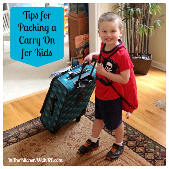 Tips for Packing a Carry On for Kids #Travel www.InTheKitchenWithKP