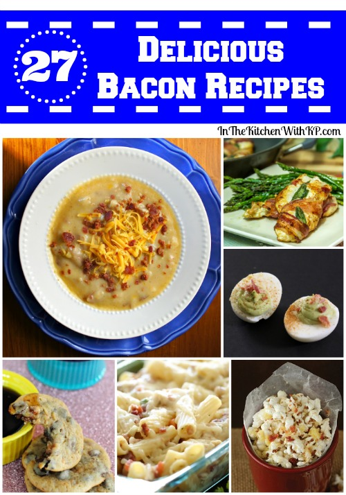25 Delicious #Bacon #Recipes www.InTheKitchenWithKP
