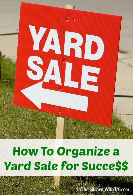 How To Organize a Yard Sale for Success www.InTheKitchenWithKP #Tips #Organization #YardSaleTips