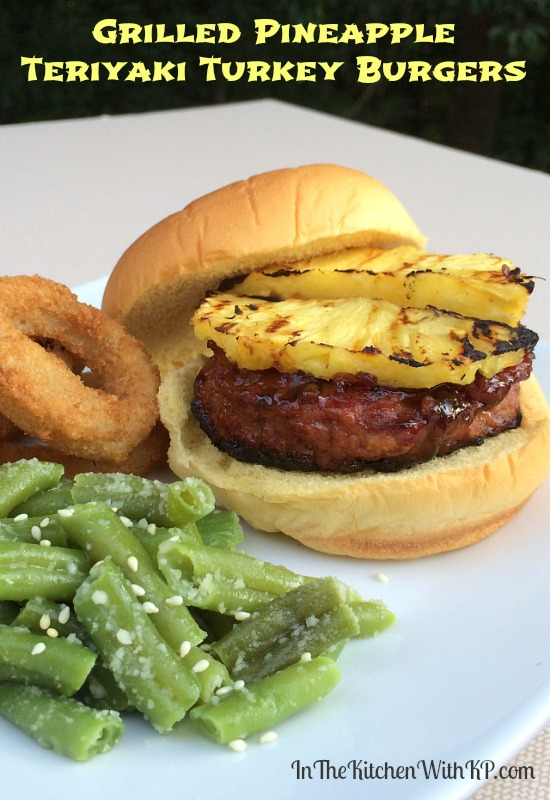 ... KP Grilled Pineapple Teriyaki Turkey Burgers - In The Kitchen With KP