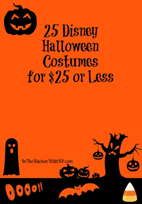 25 Disney Halloween Costumes for $25 or Less www.InTheKitchenWithKP #Halloween #CostumeIdeas