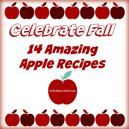 Celebrate Fall With 14 Amazing Apple Recipes www.InTheKitchenWithKP