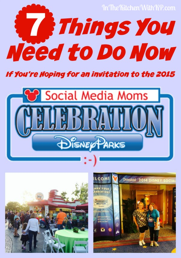 7 Things you need to do now if your hoping for an Invitation to the Disney Social Media Moms Celebration | In The Kitchen With KP