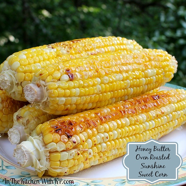 Honey Butter Oven Roasted Sunshine Sweet Corn Recipe | In The Kitchen With KP