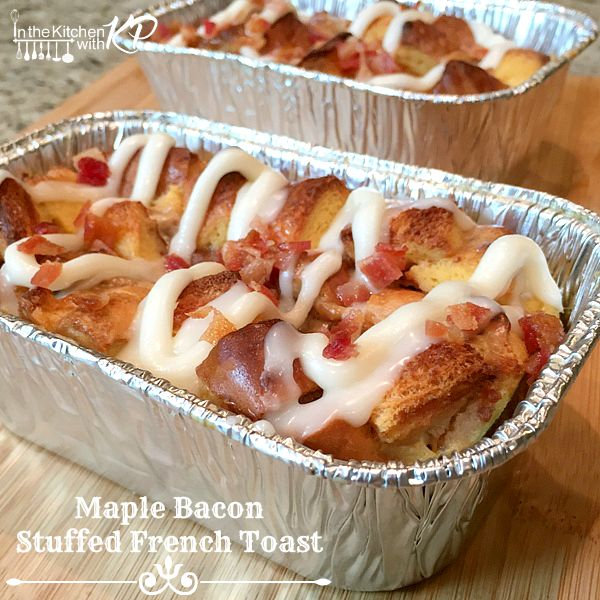 Maple Bacon Stuffed French Toast - In The Kitchen With KP