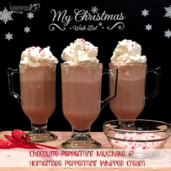 Chocolate Peppermint Milkshake With Homemade Peppermint Whipped Cream | In The Kitchen With KP | Easy Dessert Recipes