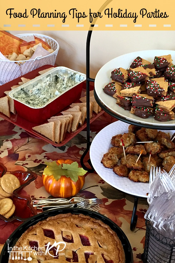 Food Planning Tips for Holiday Parties | In The Kitchen With KP | Holiday Party Planning Ideas