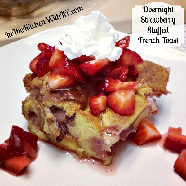 Overnight-Strawberry-Stuffed-French-Toast-www.InTheKitchenWithKP Best Brunch Recipes