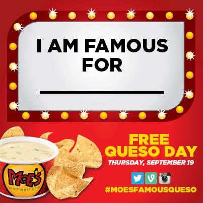 I am Famous For #MoesFamousQueso