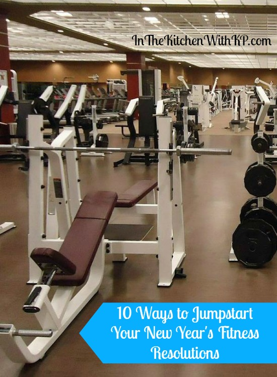 10 Ways to Jumpstart Your New Years Fitness Resolutions #Fitness www.InTheKitchenWithKP 1