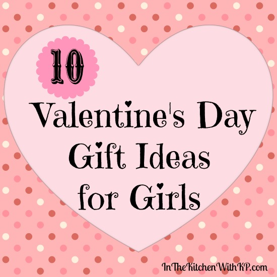 Cute and Inexpensive Valentines Day Gift Ideas for Girls #GiftIdea www.InTheKitchenWithKP