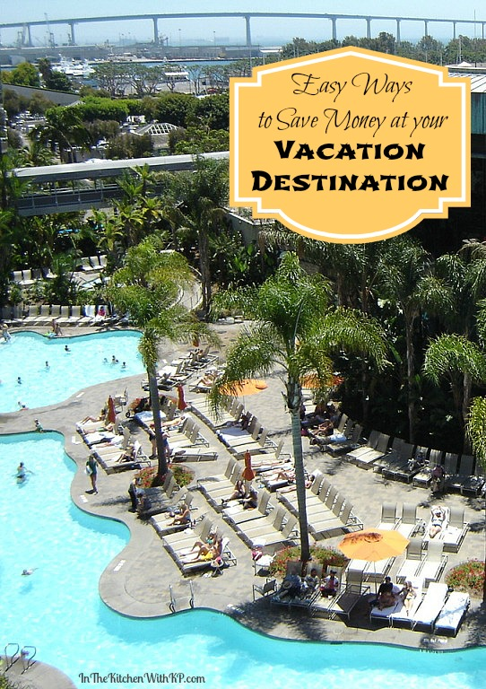 Easy Ways to Save Money at your Vacation Destination #travel www.InTheKitchenWithKP