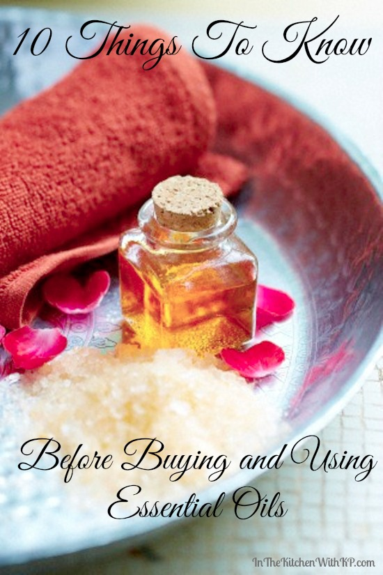 10-Things-To-Know-Before-Buying-and-Using-Essential-Oils-www.InTheKitchenWithKP-EssentailOils-Health-Wellness
