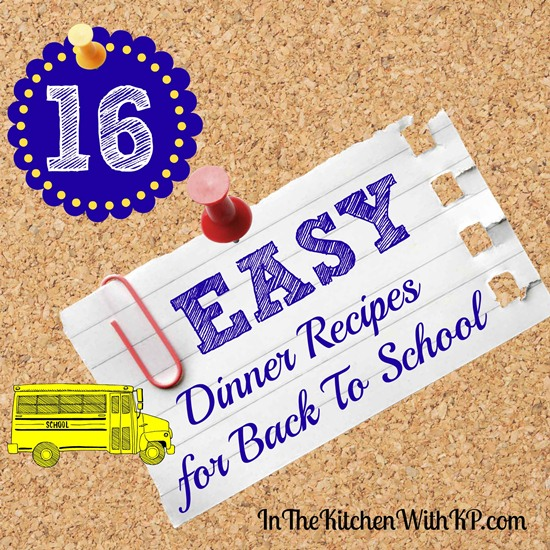 16 Easy Dinner Recipes for Back To School #recipes #BackToSchool www.InTheKitchenWithKP