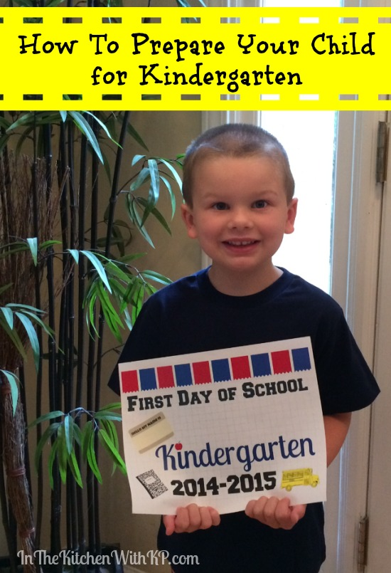 How To Prepare Your Child for Kindergarten www.InTheKitchenWithKP #ParentingTips #BackToSchool 1