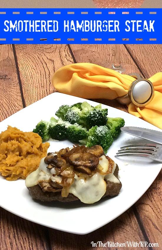 Smothered Hamburger Steak www.InTheKitchenWithKP #WeekdaySupper #recipe #beef 2