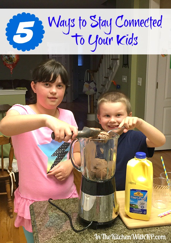 Ways to Stay Connected To Your Kids | In The Kitchen With KP | Parenting Tips